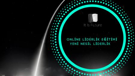 Yeni Nesil Online Liderlik Eğitimi
